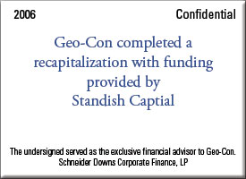 Geo-Con completed a recapitalization with funding provided by Standish Captial