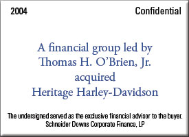 A financial group led by Thomas O'Brien acquired Heritage Harley-Davidson.
