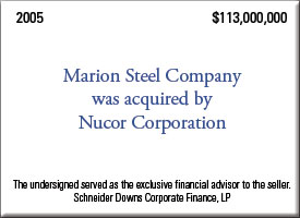 Marion Steel was acquired by Nucor Corporation