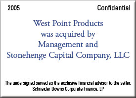 West Point Products was acquired by Management and Stonehenge Capital Company, LLC
